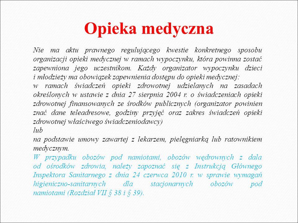 Nie ma aktu prawnego regulującego kwestie konkretnego sposobu organizacji opieki medycznej w ramach wypoczynku, która powinna zostać zapewniona jego u