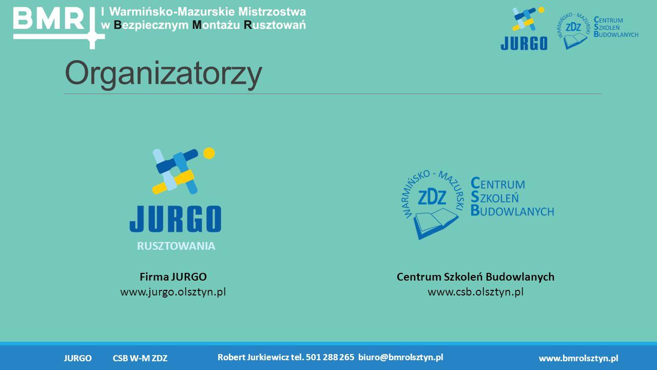 Organizatorzy Robert Jurkiewicz tel. 501 288 265 biuro@bmrolsztyn.pl www.bmrolsztyn.pl Firma JURGO www.jurgo.olsztyn.pl Centrum Szkoleń Budowlanych ww