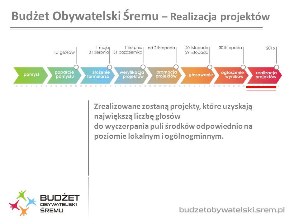 Budżet Obywatelski Śremu – Realizacja projektów Zrealizowane zostaną projekty, które uzyskają największą liczbę głosów do wyczerpania puli środków odpowiednio na poziomie lokalnym i ogólnogminnym.
