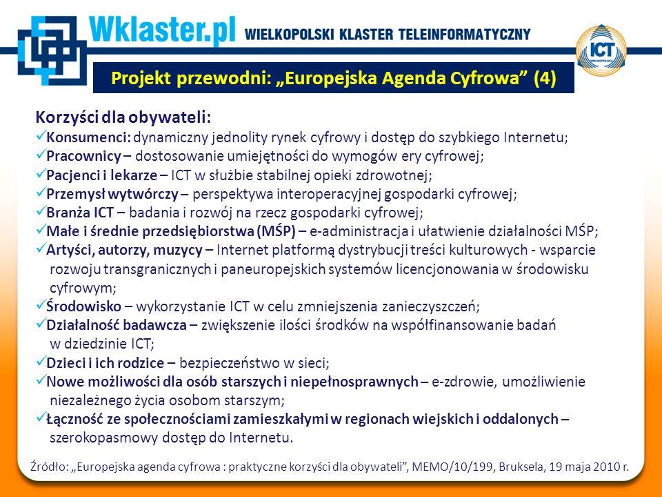 """Projekt przewodni: """"Europejska Agenda Cyfrowa (4) Źródło: """"Europejska agenda cyfrowa : praktyczne korzyści dla obywateli , MEMO/10/199, Bruksela, 19 maja 2010 r."""