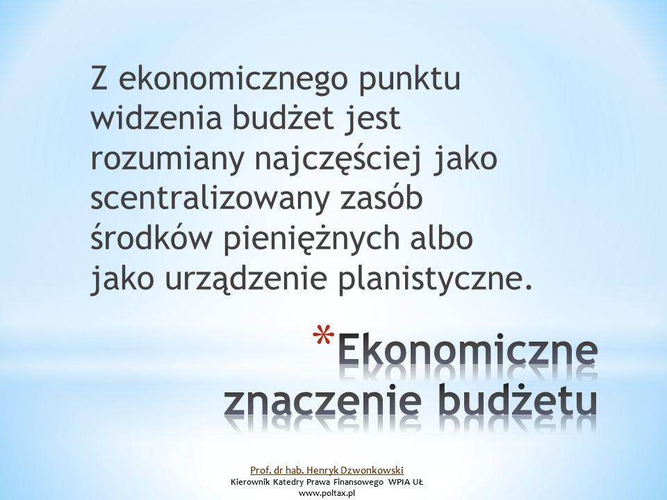 Z ekonomicznego punktu widzenia budżet jest rozumiany najczęściej jako scentralizowany zasób środków pieniężnych albo jako urządzenie planistyczne.