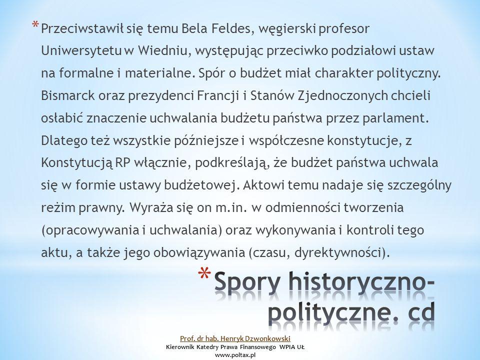 * Przeciwstawił się temu Bela Feldes, węgierski profesor Uniwersytetu w Wiedniu, występując przeciwko podziałowi ustaw na formalne i materialne.