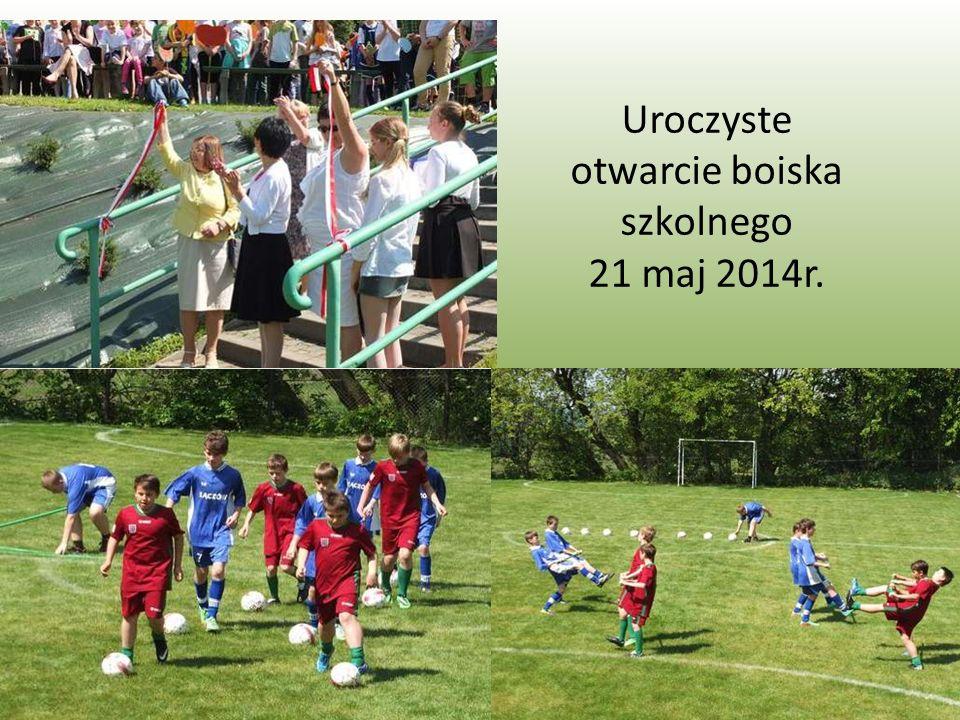 Uroczyste otwarcie boiska szkolnego 21 maj 2014r.