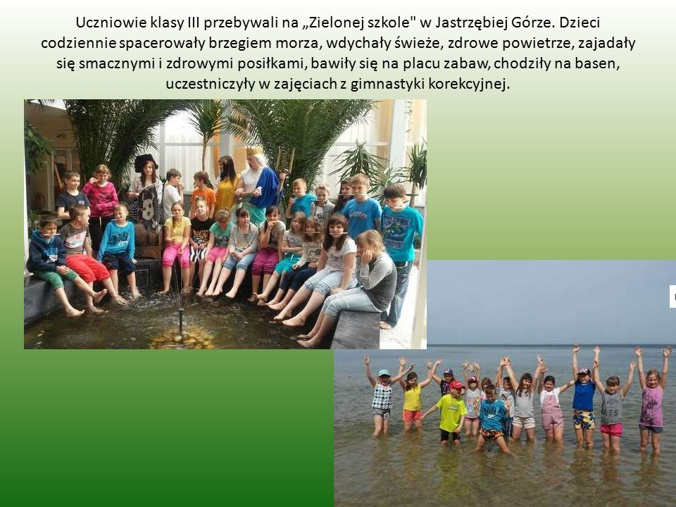"""Uczniowie klasy III przebywali na """"Zielonej szkole w Jastrzębiej Górze."""