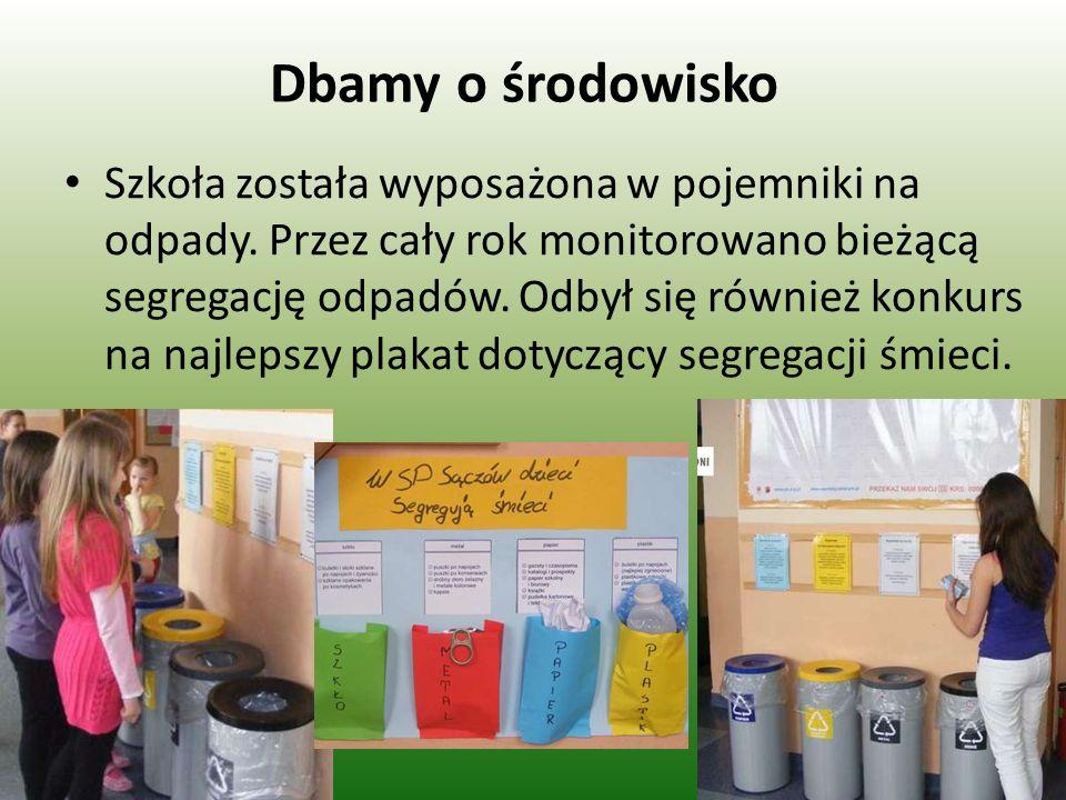 Dbamy o środowisko Szkoła została wyposażona w pojemniki na odpady. Przez cały rok monitorowano bieżącą segregację odpadów. Odbył się również konkurs