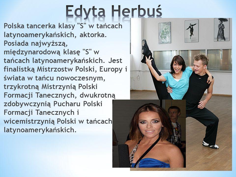Polska tancerka klasy S w tańcach latynoamerykańskich, aktorka.