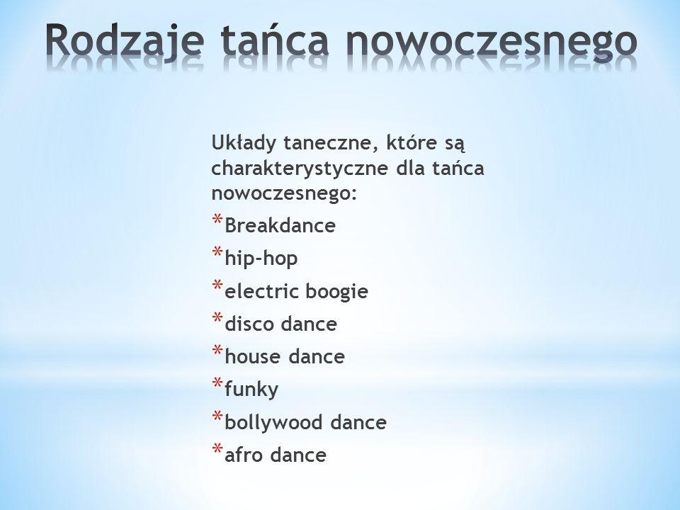 Breakdance- rodzaj specyficznego i unikatowego tańca wykonywany rękami i nogami (a często całym ciałem) na ziemi.