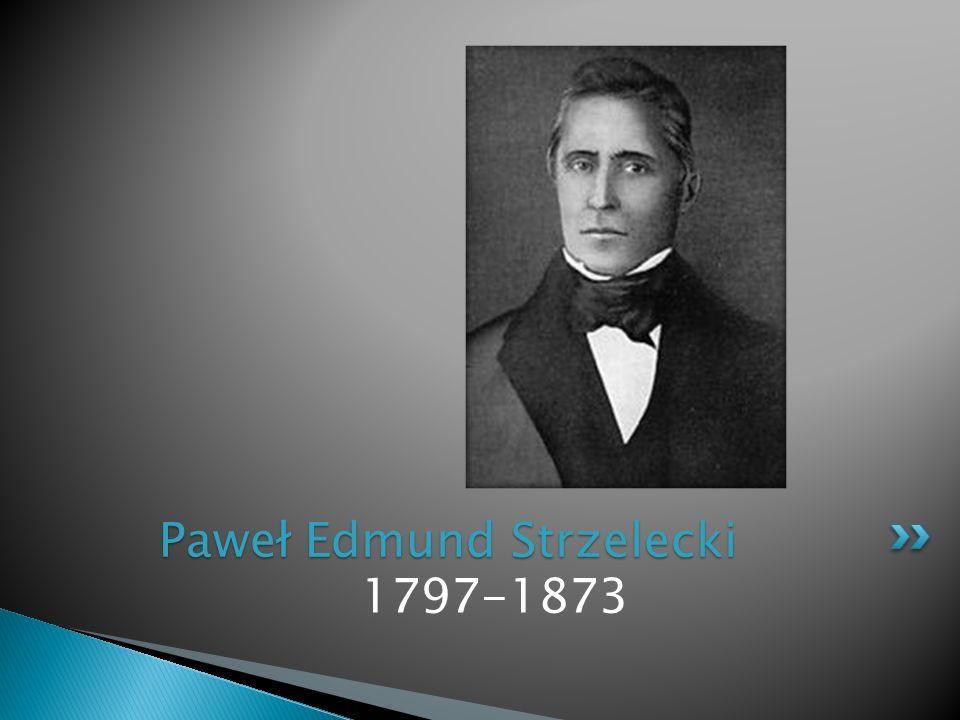 1797-1873 Paweł Edmund Strzelecki