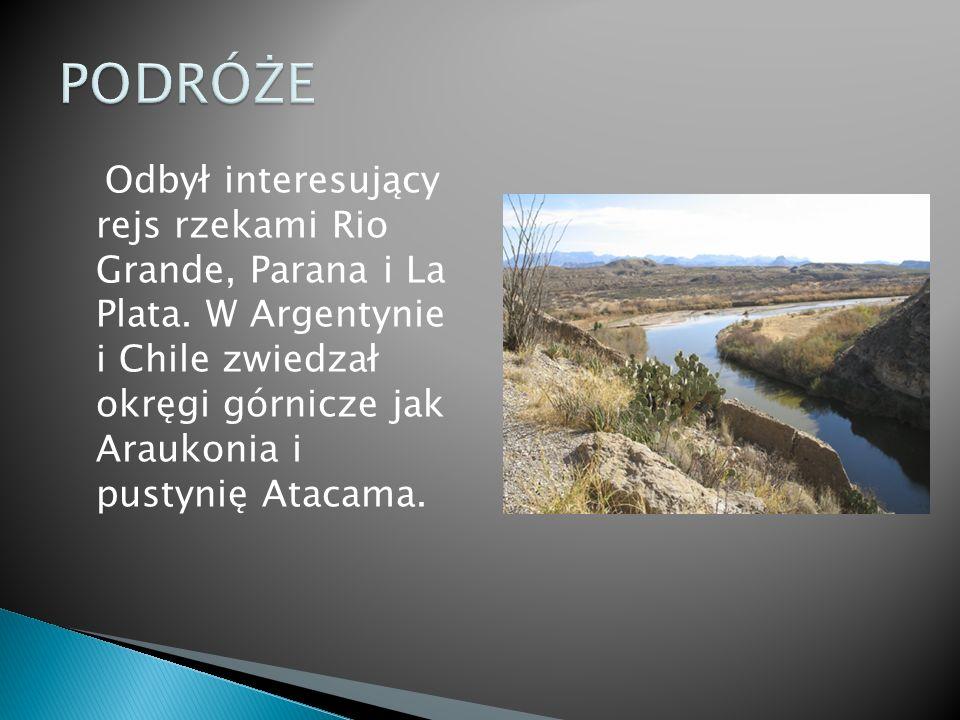 Odbył interesujący rejs rzekami Rio Grande, Parana i La Plata.