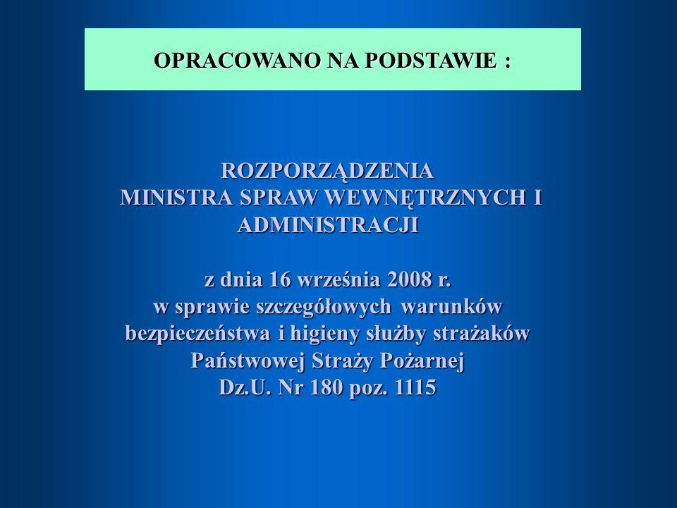 ROZPORZĄDZENIA MINISTRA SPRAW WEWNĘTRZNYCH I ADMINISTRACJI MINISTRA SPRAW WEWNĘTRZNYCH I ADMINISTRACJI z dnia 16 września 2008 r.
