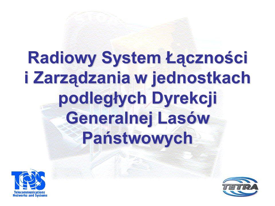Radiowy System Łączności i Zarządzania w jednostkach podległych Dyrekcji Generalnej Lasów Państwowych
