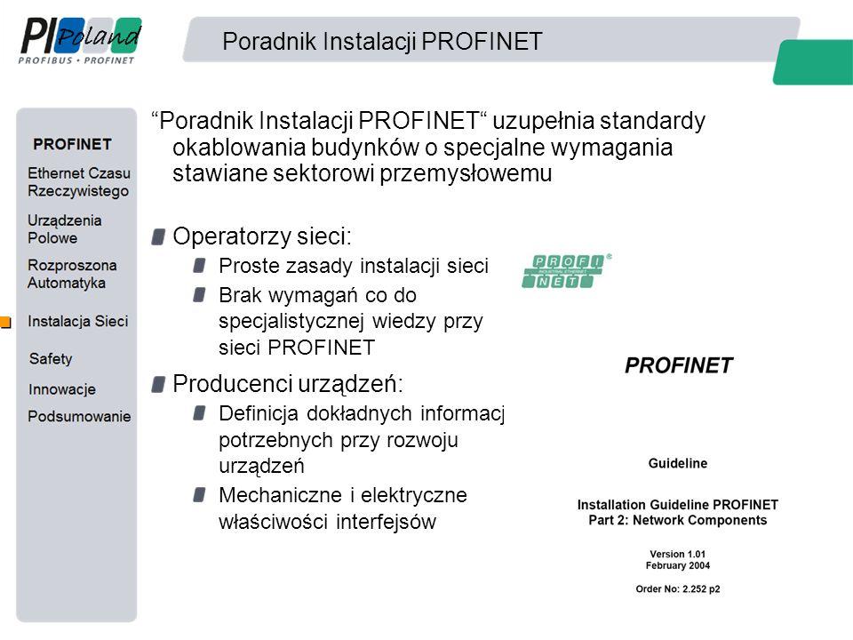 """Poradnik Instalacji PROFINET """"Poradnik Instalacji PROFINET"""" uzupełnia standardy okablowania budynków o specjalne wymagania stawiane sektorowi przemysł"""