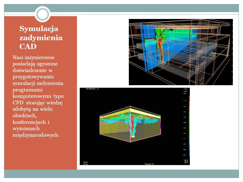 Symulacja zadymienia CAD Nasi inżynierowie posiadają ogromne doświadczenie w przygotowywaniu symulacji zadymienia programami komputerowymi typu CFD stosując wiedzę zdobytą na wielu obiektach, konferencjach i wymianach międzynarodowych.