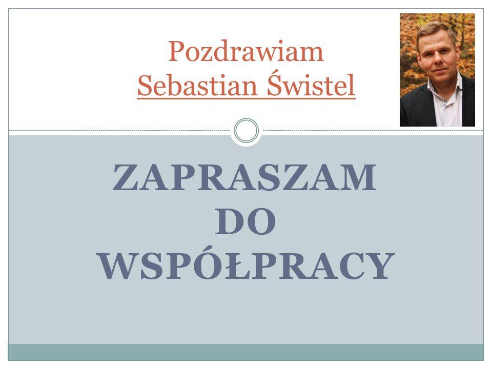 Pozdrawiam Sebastian Świstel ZAPRASZAM DO WSPÓŁPRACY