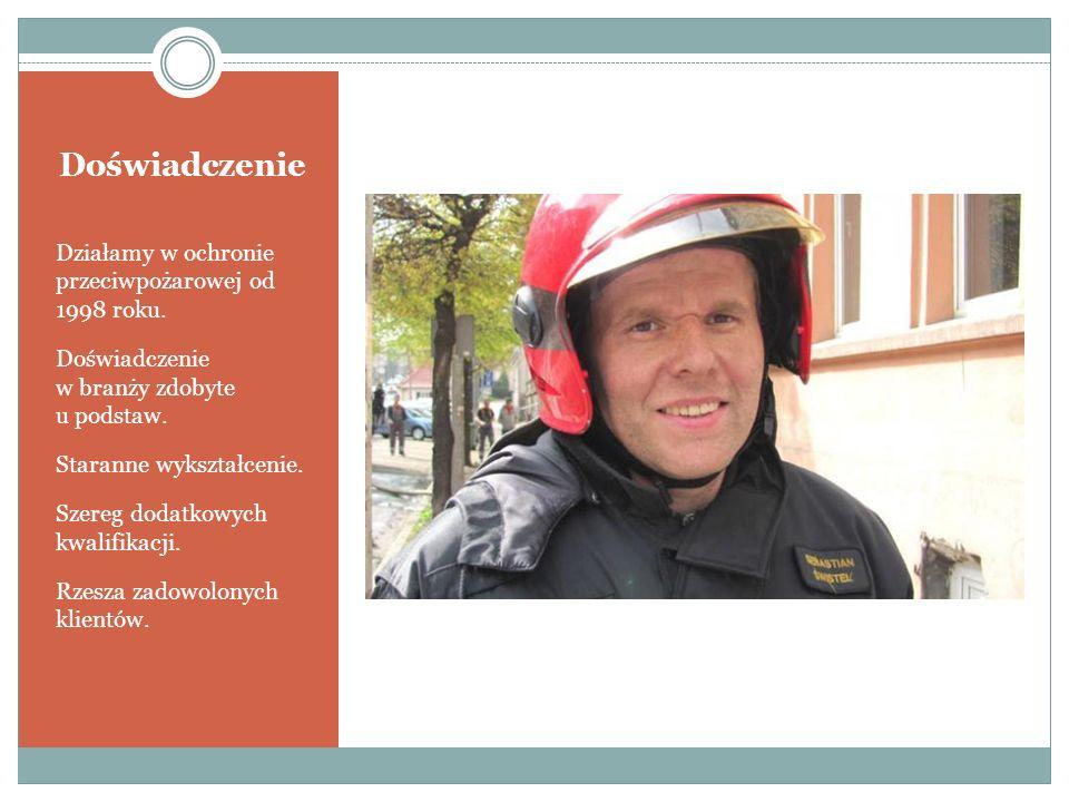Doświadczenie Działamy w ochronie przeciwpożarowej od 1998 roku.