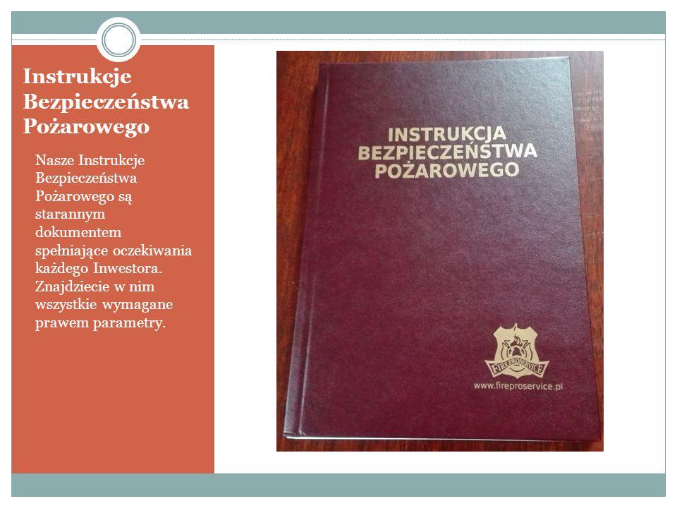 Instrukcje Bezpieczeństwa Pożarowego Nasze Instrukcje Bezpieczeństwa Pożarowego są starannym dokumentem spełniające oczekiwania każdego Inwestora.