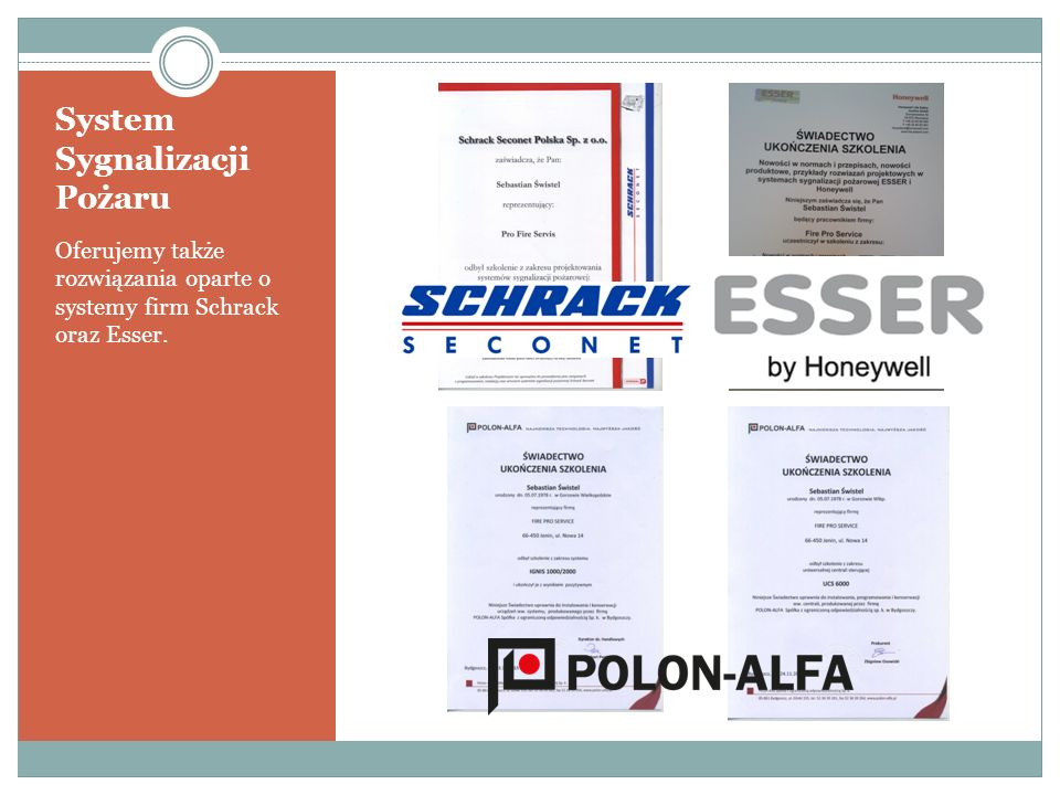 System Sygnalizacji Pożaru Oferujemy także rozwiązania oparte o systemy firm Schrack oraz Esser.