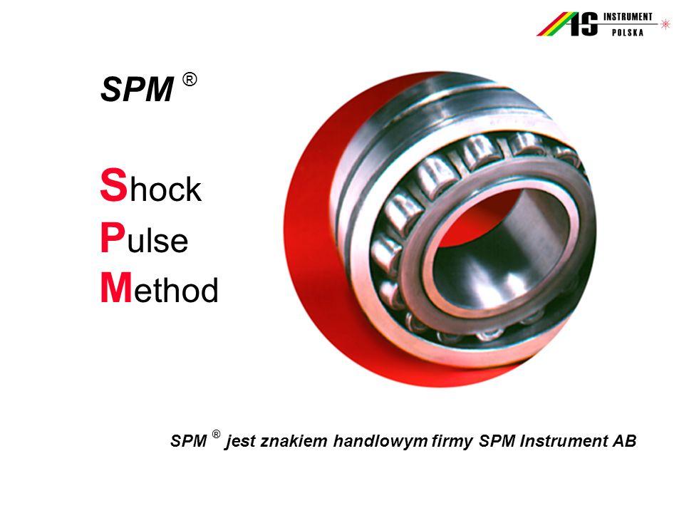 SPM ® S hock P ulse M ethod SPM ® jest znakiem handlowym firmy SPM Instrument AB