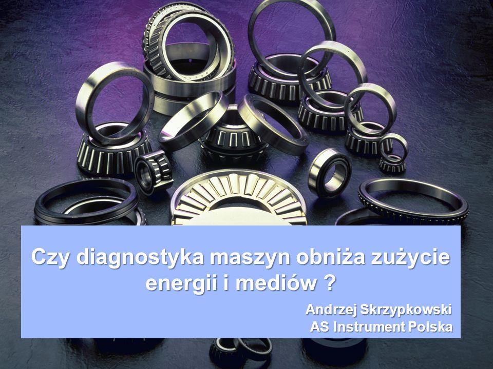 Czy diagnostyka maszyn obniża zużycie energii i mediów Andrzej Skrzypkowski AS Instrument Polska