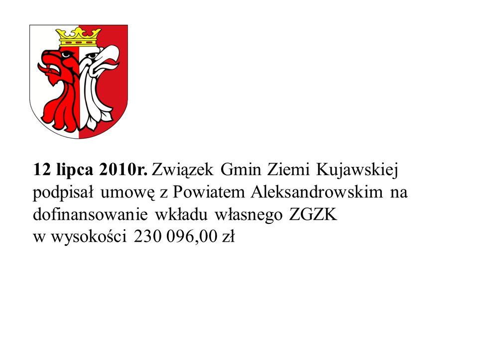 12 lipca 2010r. Związek Gmin Ziemi Kujawskiej podpisał umowę z Powiatem Aleksandrowskim na dofinansowanie wkładu własnego ZGZK w wysokości 230 096,00