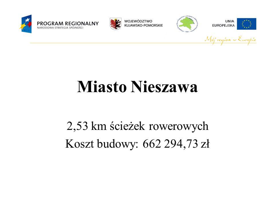 Miasto Nieszawa 2,53 km ścieżek rowerowych Koszt budowy: 662 294,73 zł