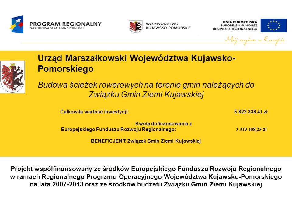 Urząd Marszałkowski Województwa Kujawsko- Pomorskiego Budowa ścieżek rowerowych na terenie gmin należących do Związku Gmin Ziemi Kujawskiej Całkowita