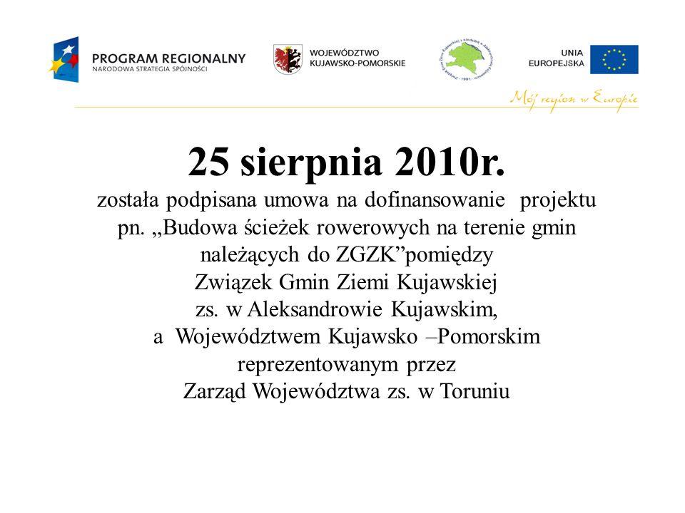 """25 sierpnia 2010r. została podpisana umowa na dofinansowanie projektu pn. """"Budowa ścieżek rowerowych na terenie gmin należących do ZGZK""""pomiędzy Związ"""