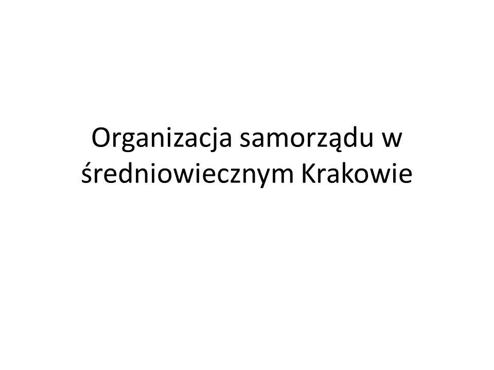 Organizacja samorządu w średniowiecznym Krakowie