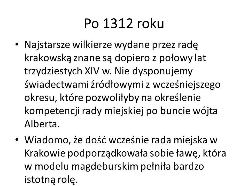 Po 1312 roku Najstarsze wilkierze wydane przez radę krakowską znane są dopiero z połowy lat trzydziestych XIV w.