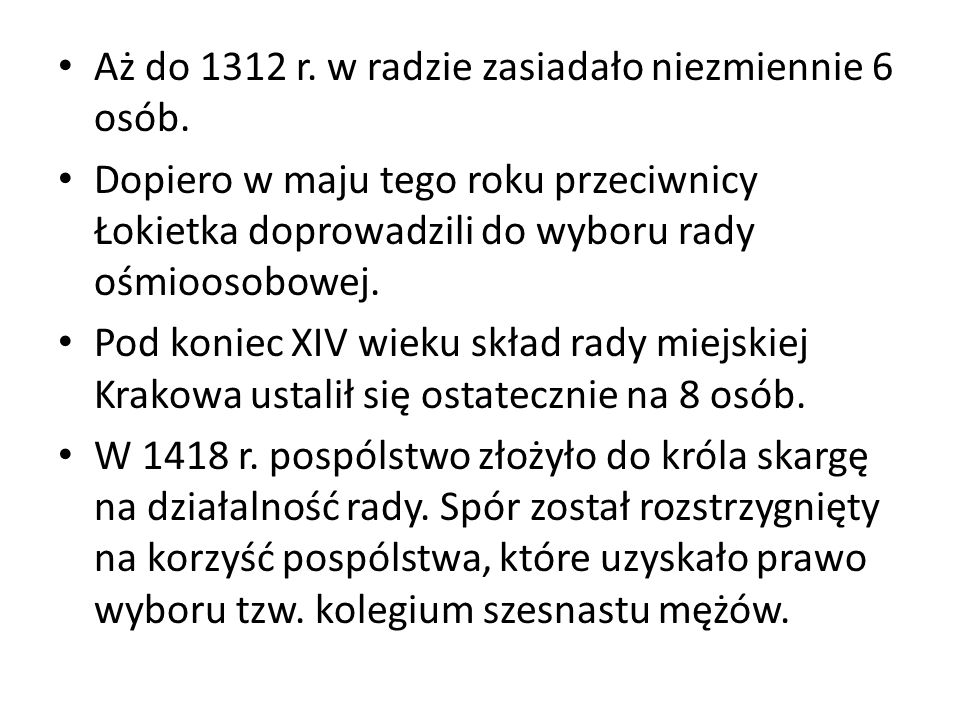 Aż do 1312 r. w radzie zasiadało niezmiennie 6 osób.