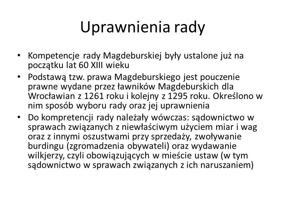 Uprawnienia rady Kompetencje rady Magdeburskiej były ustalone już na początku lat 60 XIII wieku Podstawą tzw.