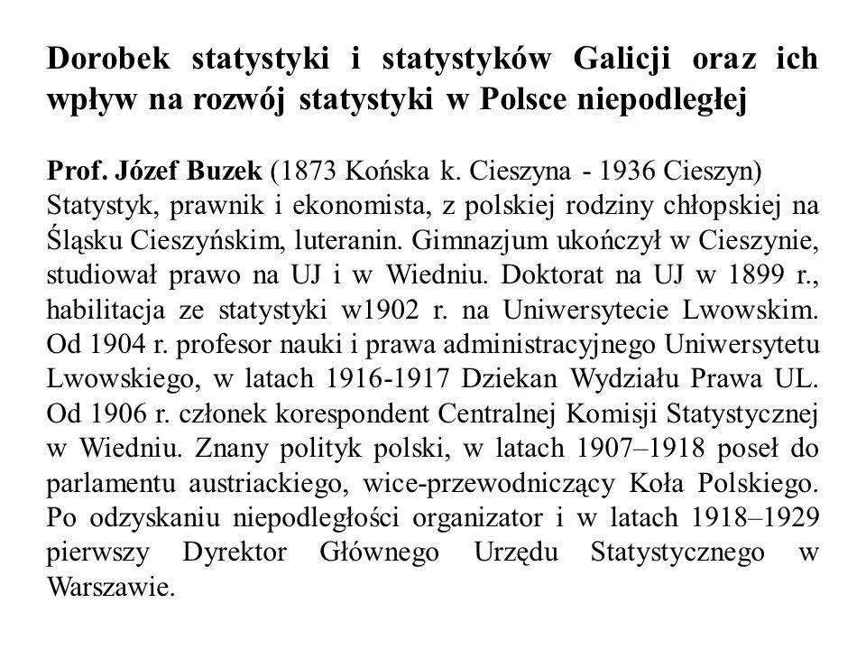 Dorobek statystyki i statystyków Galicji oraz ich wpływ na rozwój statystyki w Polsce niepodległej Prof.