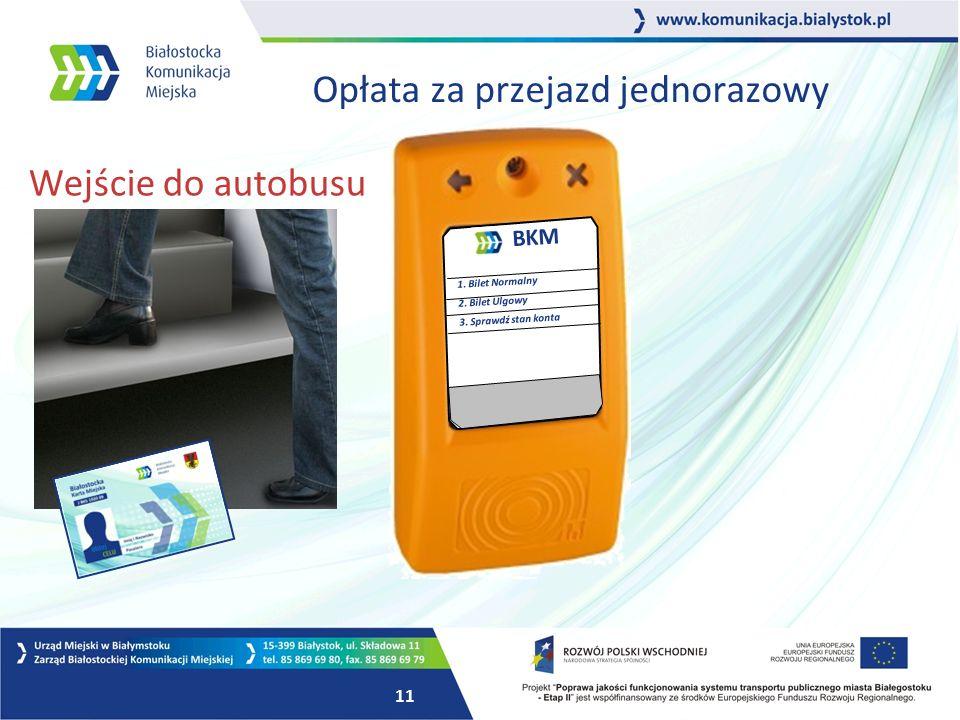 10 Opłata za przejazd jednorazowy Wejście do autobusu