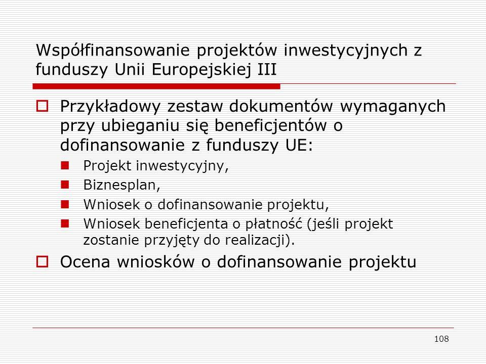 108 Współfinansowanie projektów inwestycyjnych z funduszy Unii Europejskiej III  Przykładowy zestaw dokumentów wymaganych przy ubieganiu się beneficj