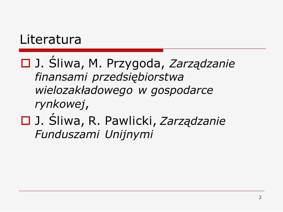 3 Literatura  J. Śliwa, M. Przygoda, Zarządzanie finansami przedsiębiorstwa wielozakładowego w gospodarce rynkowej,  J. Śliwa, R. Pawlicki, Zarządza