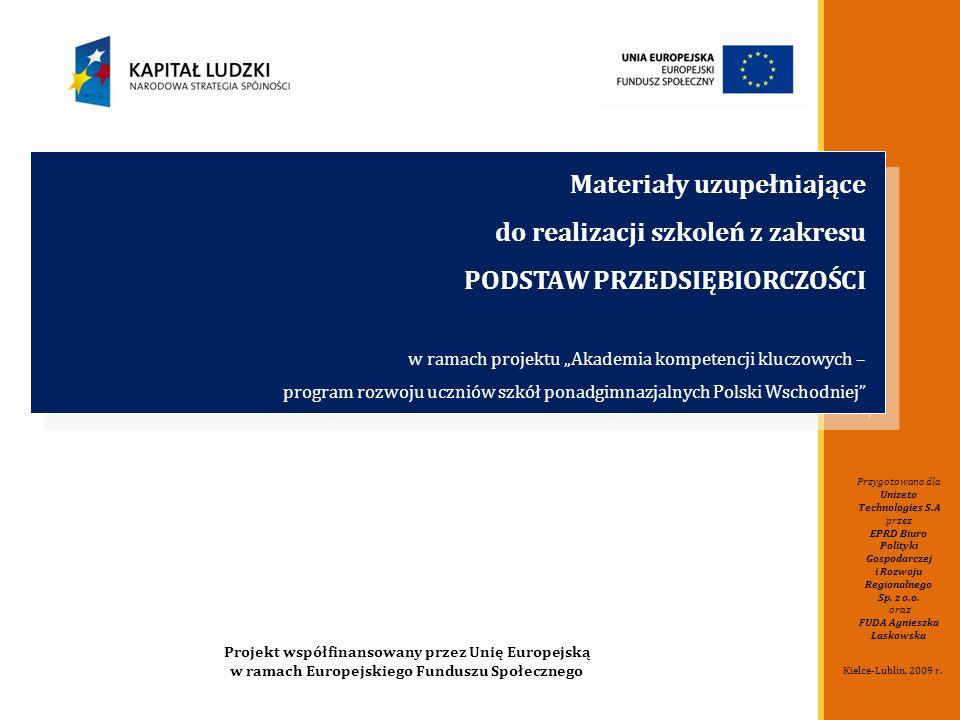 Przygotowano dla Unizeto Technologies S.A przez EPRD Biuro Polityki Gospodarczej i Rozwoju Regionalnego Sp. z o.o. oraz FUDA Agnieszka Laskowska Kielc