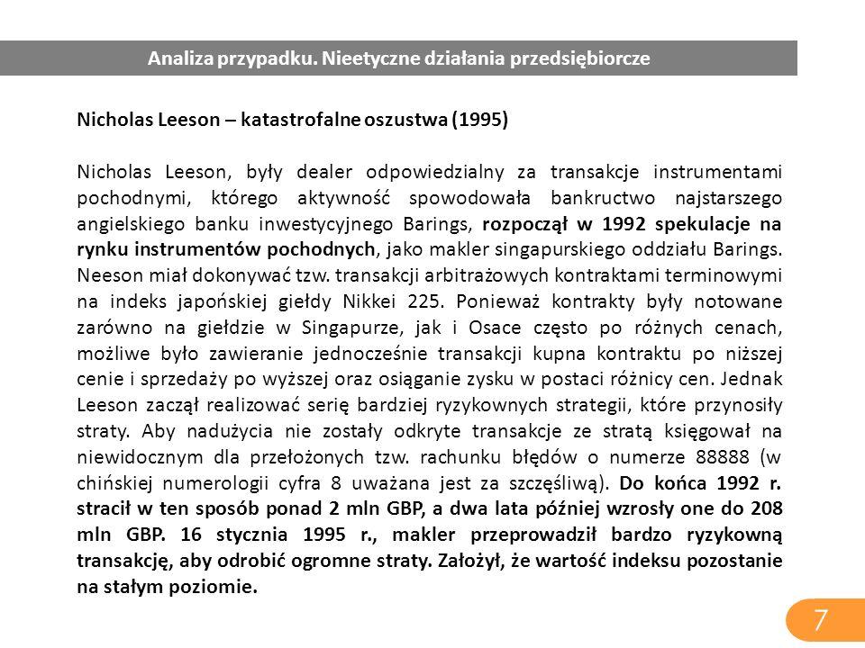 Nicholas Leeson – katastrofalne oszustwa (1995) Nicholas Leeson, były dealer odpowiedzialny za transakcje instrumentami pochodnymi, którego aktywność