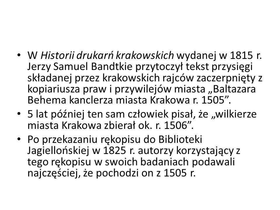 W Historii drukarń krakowskich wydanej w 1815 r.