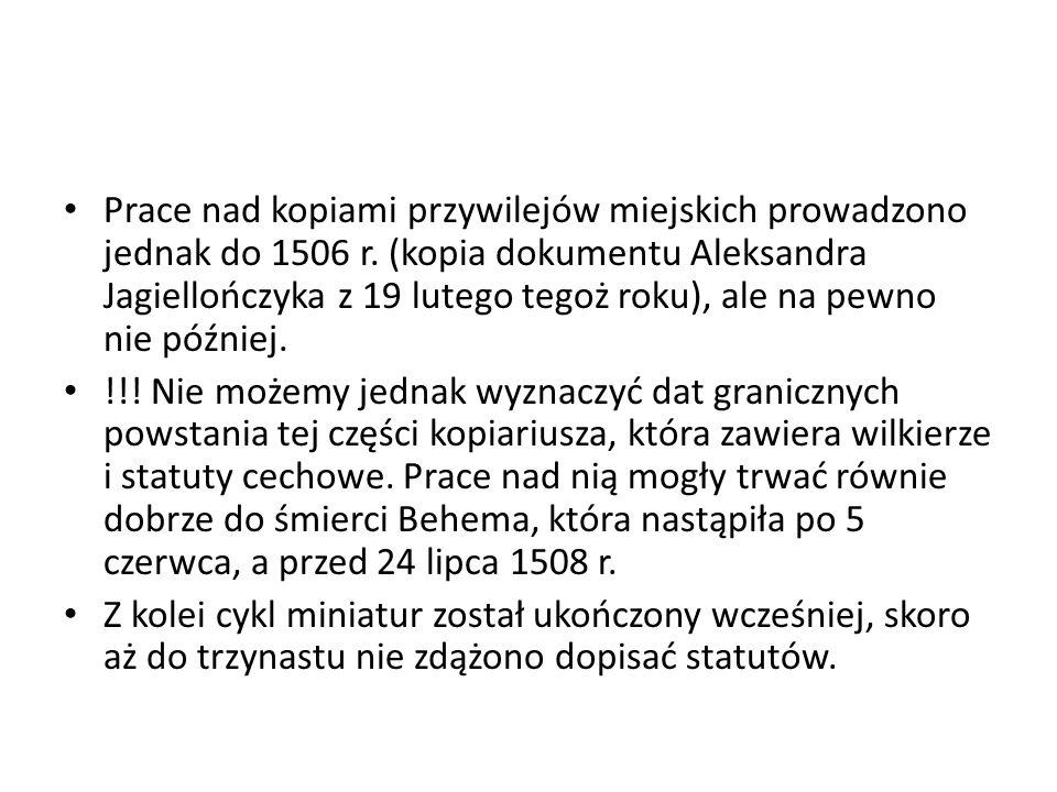 Prace nad kopiami przywilejów miejskich prowadzono jednak do 1506 r.