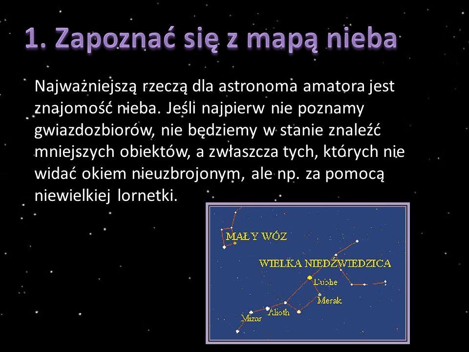 Najważniejszą rzeczą dla astronoma amatora jest znajomość nieba.