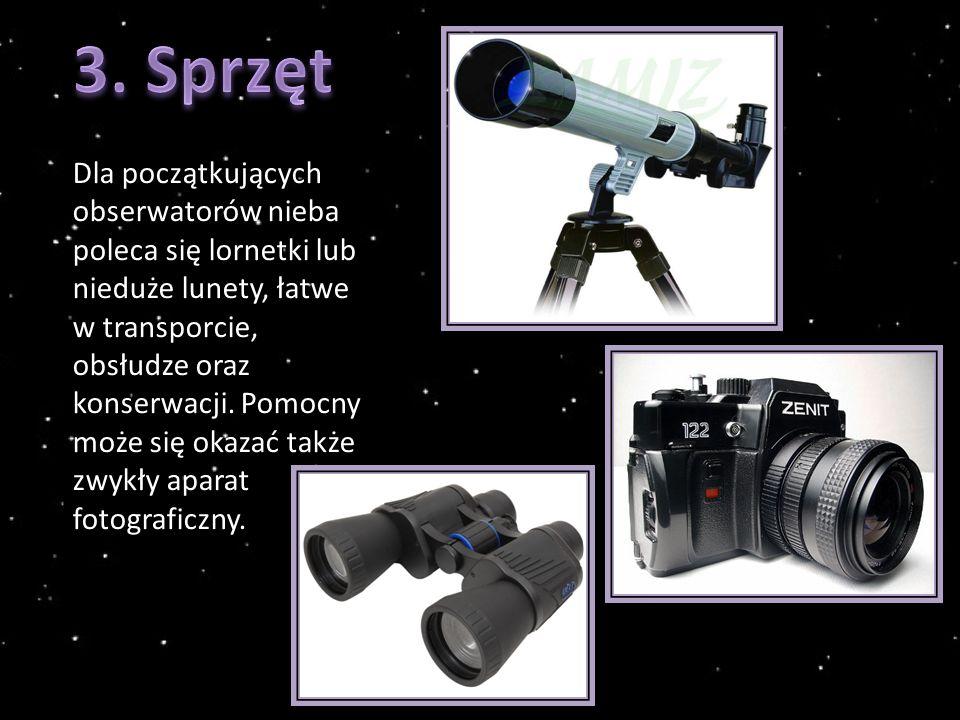 Dla początkujących obserwatorów nieba poleca się lornetki lub nieduże lunety, łatwe w transporcie, obsłudze oraz konserwacji.
