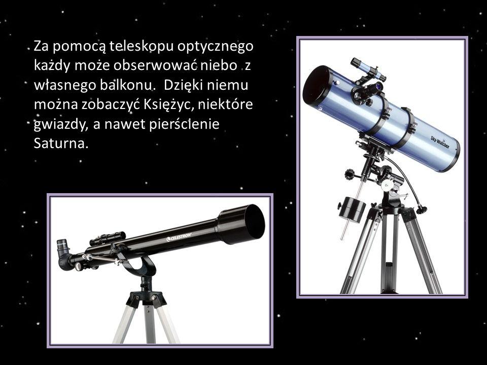 Za pomocą teleskopu optycznego każdy może obserwować niebo z własnego balkonu.