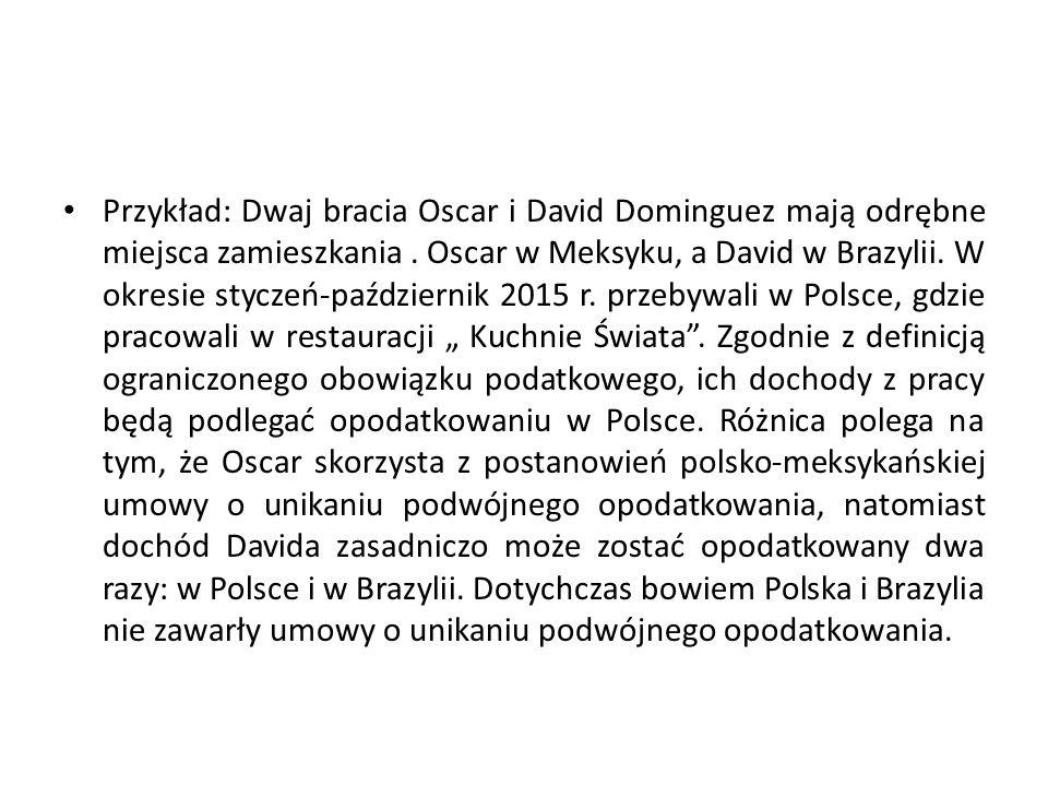 Przykład: Dwaj bracia Oscar i David Dominguez mają odrębne miejsca zamieszkania. Oscar w Meksyku, a David w Brazylii. W okresie styczeń-październik 20