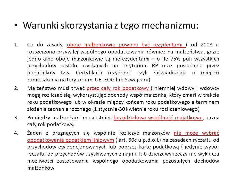 Warunki skorzystania z tego mechanizmu: 1.Co do zasady, oboje małżonkowie powinni być rezydentami ( od 2008 r. rozszerzono przywilej wspólnego opodatk