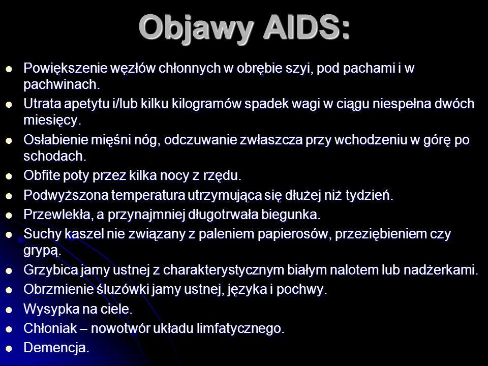 Objawy AIDS: Powiększenie węzłów chłonnych w obrębie szyi, pod pachami i w pachwinach. Powiększenie węzłów chłonnych w obrębie szyi, pod pachami i w p