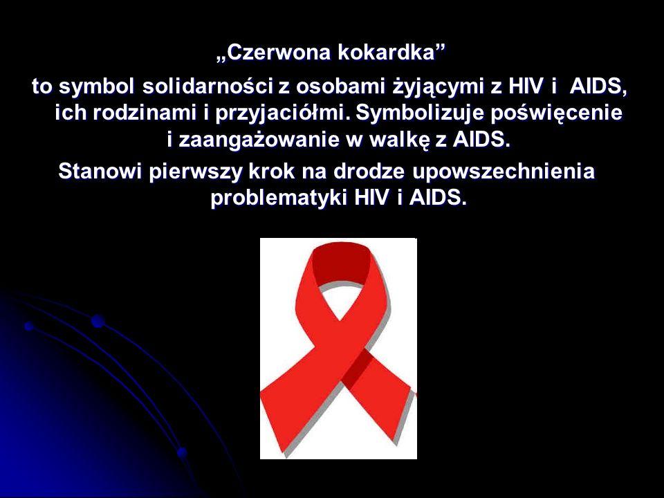 """""""Czerwona kokardka"""" """"Czerwona kokardka"""" to symbol solidarności z osobami żyjącymi z HIV i AIDS, ich rodzinami i przyjaciółmi. Symbolizuje poświęcenie"""