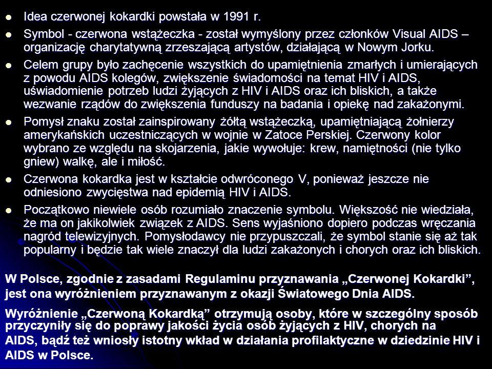 Idea czerwonej kokardki powstała w 1991 r. Idea czerwonej kokardki powstała w 1991 r. Symbol - czerwona wstążeczka - został wymyślony przez członków V