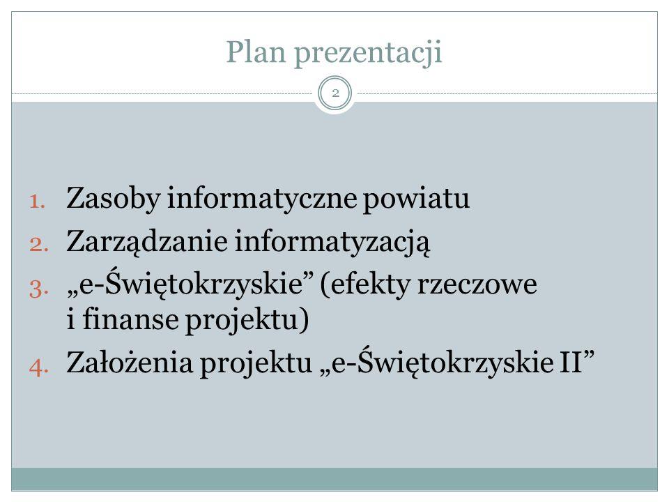 2 Plan prezentacji 1.Zasoby informatyczne powiatu 2.