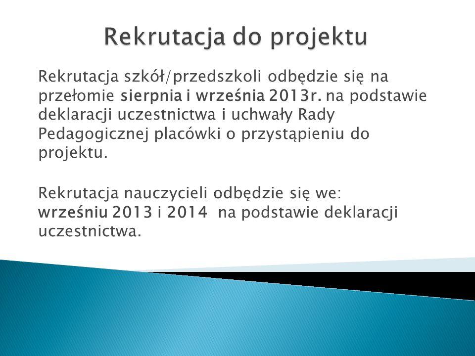 Rekrutacja szkół/przedszkoli odbędzie się na przełomie sierpnia i września 2013r.