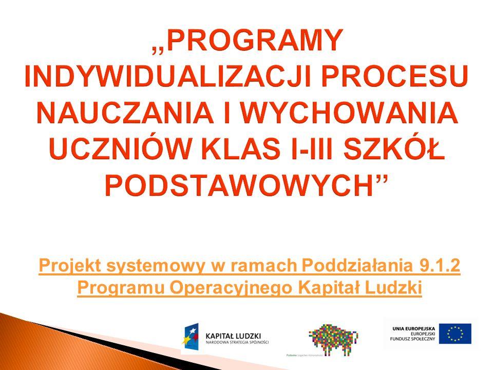 Projekt systemowy w ramach Poddziałania 9.1.2 Programu Operacyjnego Kapitał Ludzki